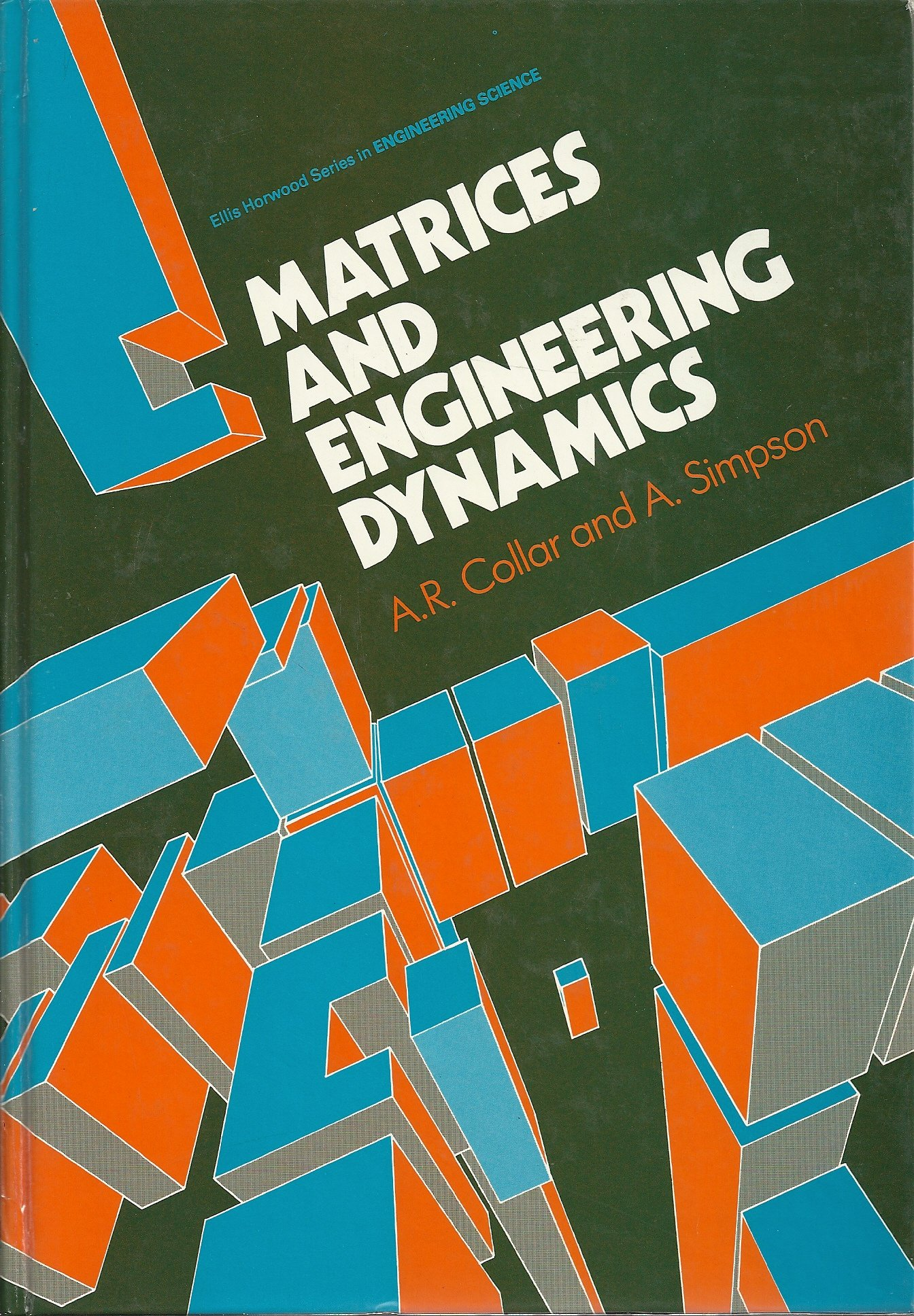 Matrices and Engineering Dynamics: A   R  Collar, A  Simpson