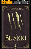 O Brakki (A Lágrima de Giius Livro 1) (Portuguese Edition)
