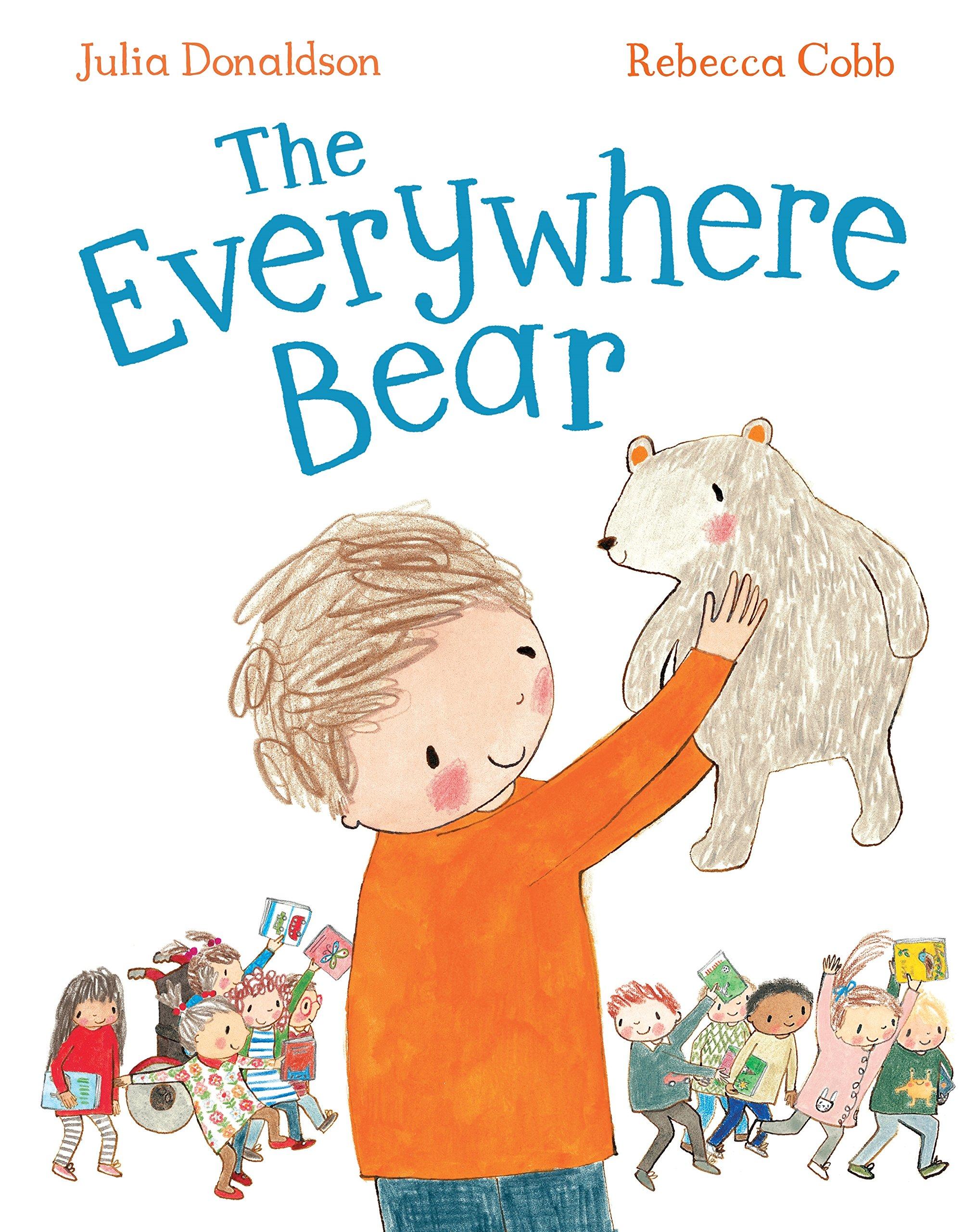 The Everywhere Bear: Amazon.co.uk: Donaldson, Julia, Cobb, Rebecca ...