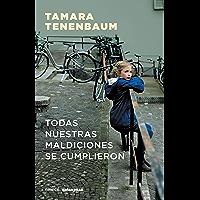 Todas nuestras maldiciones se cumplieron (Spanish Edition)