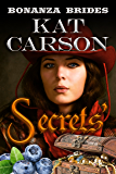Mail Order Bride: Secrets': Historical Clean Western River Ranch Romance (Bonanza Brides Find Prairie Love Series Book 1)