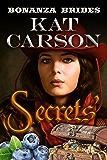 Mail Order Bride: Secrets\': Historical Clean Western River Ranch Romance (Bonanza Brides Find Prairie Love Series Book 1)