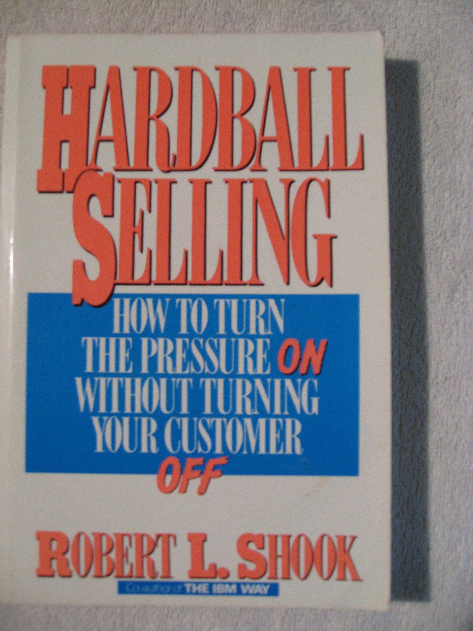 hardball selling shook robert l
