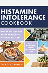 Histamine Intolerance Cookbook: Delicious, Nourishing, Low-Histamine Recipes, And Every Ingredient Labeled For Histamine Content (The Histamine Intolerance Series Book 2) Kindle Edition