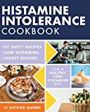 Histamine Intolerance Cookbook: Delicious, Nourishing, Low-Histamine Recipes, And Every Ingredient Labeled For Histamine…