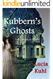 Kubbern's Ghosts: Siren, Angel, or Witch? (Haunted Homestead Paranormal Mystery Challenge Book 1)