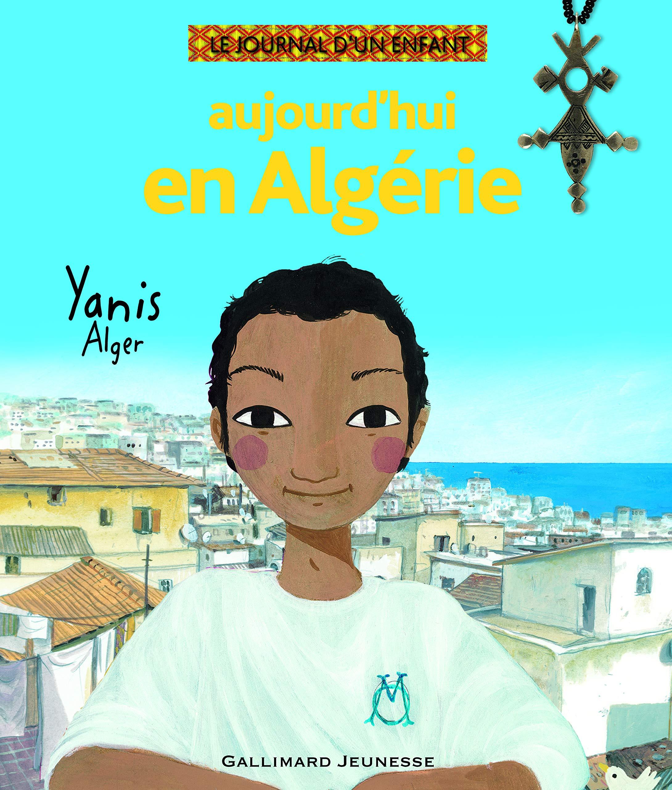 Aujourd Hui En Algerie Yanis Alger Monde 6 French Edition Kacimi Mohamed Gastaut Charlotte Heinrich Christian 9782070615728 Amazon Com Books