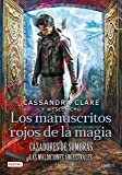 Cazadores de sombras. Los manuscritos rojos de la magia: Las Maldiciones Ancestrales 1