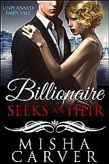 Billionaire Seeks An Heir Book 1: Unplanned Fairy Tale Kindle Edition