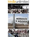 Militância e ativismo depois de Junho de 2013 [ Militância and Ativismo after June 2013:] : E daí? [ so what?] (E dai?)