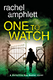 One to Watch (Detective Kay Hunter murder mystery series Book 3)