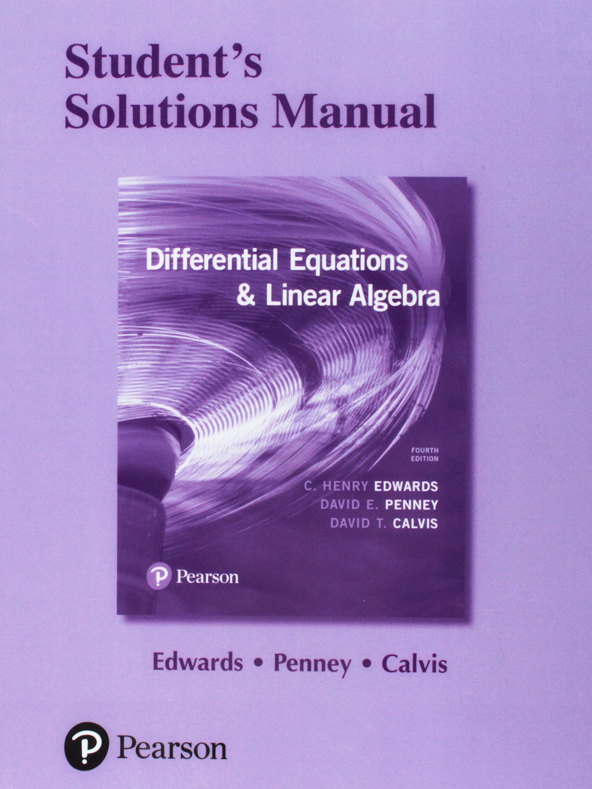 Students' Solutions Manual for Differential Equations and Linear Algebra:  C. Henry Edwards, David E. Penney, David Calvis: 9780134498140: Books -  Amazon.ca