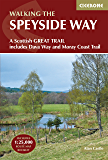 The Speyside Way: A Scottish Great Trail, includes the Dava Way and Moray Coast trails (British Long Distance)
