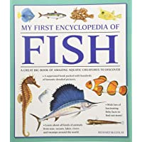 My First Encyclopedia of Fish (Giant Size): A Great Big Book of Amazing Aquatic Creatures to Discover