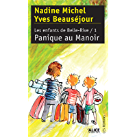 Panique au Manoir: Les Enfants de Belle-Rive I (French Edition)