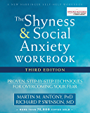The Shyness and Social Anxiety Workbook: Proven, Step-by-Step Techniques for Overcoming Your Fear (A New Harbinger Self…