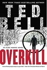 Overkill: An Alex Hawke Novel (Alex Hawke Novels Book 10) Kindle Edition