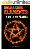 Unleashed Elements: A Call To Flames