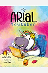 Arial, the YouTuber (UnicornPreneur Book 3) Kindle Edition