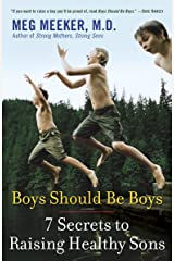 Boys Should Be Boys: 7 Secrets to Raising Healthy Sons Paperback