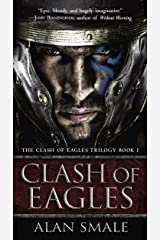 Clash of Eagles (The Clash of Eagles Trilogy Book 1) Kindle Edition