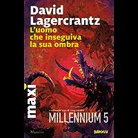 L'uomo che inseguiva la sua ombra: Millennium 5