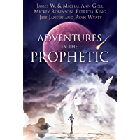 Adventures in the Prophetic (English Edition)
