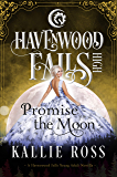 Promise the Moon (Havenwood Falls High Book 20)