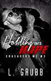 Holding Onto Hope (Crusaders MC Book 3)