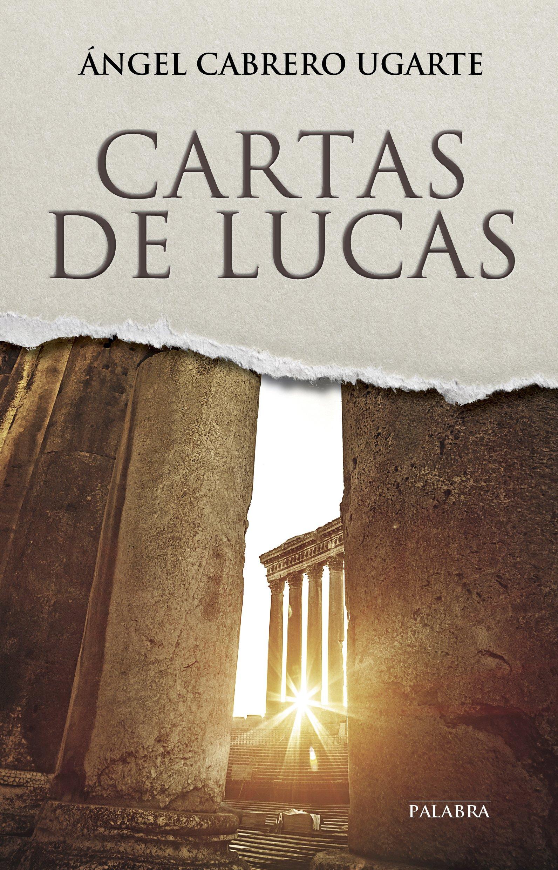 Cartas de Lucas (Biografías juveniles): Amazon.es: Ángel Cabrero Ugarte: Libros