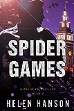 SPIDER GAMES: A Cruise FBI Thriller (The Cruise FBI Thriller Series Book 2)