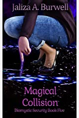 Magical Collision (Biomystic Security Book 5) Kindle Edition