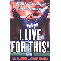 I Live for This!: Baseball's Last True Believer