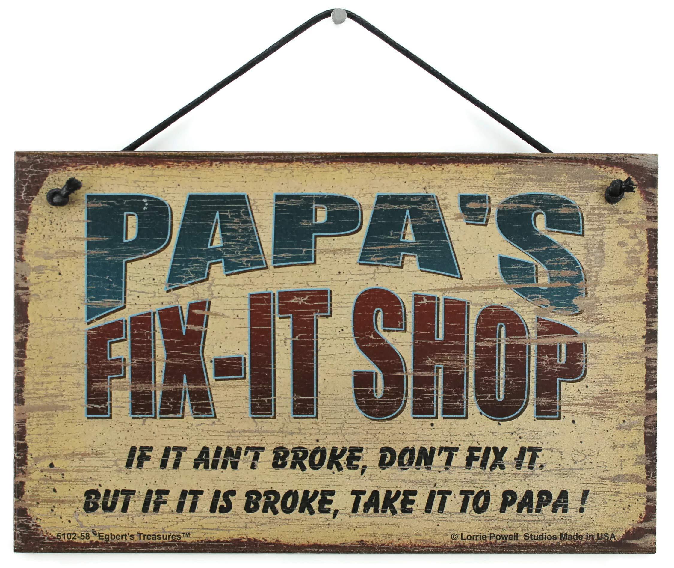 5x8 Fix-It Shop Sign Saying ''PAPA'S FIX-IT SHOP If it ain't broke, don't fix it. But if it is broke, take it to PAPA!''
