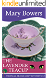 The Lavender Teacup (Tropical Breeze Cozy Mystery Book 12)