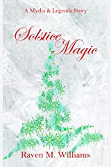 Solstice Magic: A Myths & Legends Story Kindle Edition