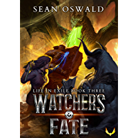 Watcher's Fate: A LitRPG Saga (Life in Exile Book 3)