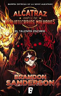 El talento oscuro (Alcatraz contra los Bibliotecarios Malvados 5): The Dark Talent (