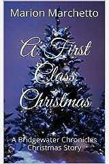 A First Class Christmas: A Bridgewater Chronicles Christmas Story (The Bridgewater Chronicles) Kindle Edition