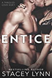 Entice (Tangled Love Series Book 1)