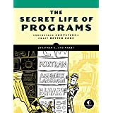 The Secret Life of Programs: Understand Computers -- Craft Better Code
