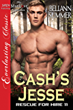 Cash's Jesse [Rescue for Hire 11] (Siren Publishing The Bellann Summer ManLove Collection)