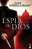 Espía de Dios (Biblioteca Juan Gómez-Jurado)