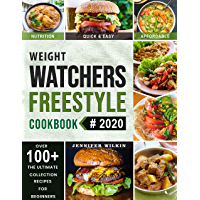 Weight Watchers Freestyle Cookbook: Stay with the WW Freestyle Budget-Friendly Cookbook which includes 100+ Healthy…
