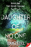 Daughter of No One (The Odium Trilogy Book 1)