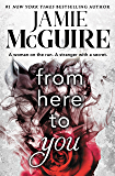 From Here to You (Crash and Burn Book 1)