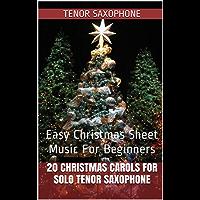 20 Christmas Carols For Solo Tenor Saxophone Book 1: Easy Christmas Sheet Music For Beginners