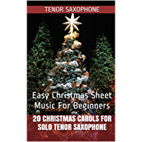 20 Christmas Carols For Solo Tenor Saxophone Book 1: Easy Christmas Sheet Music For Beginners book cover