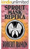 Sprout Mask Replica (Completely Barking Mad Trilogy Book 1)