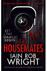 The Housemates: A Novel of Extreme Terror Kindle Edition